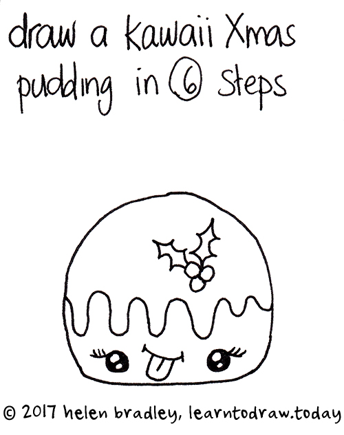 Christmas Pictures To Draw.Learn To Draw A Kawaii Christmas Pudding In Six Steps