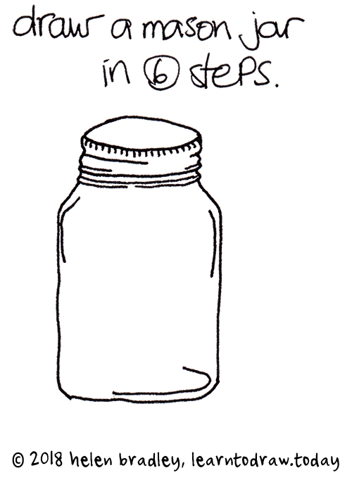How To Draw A Mason Jar In Six Easy Steps Learn To Draw